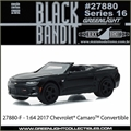 BLACK BANDIT 16 - 2017 Chevrolet Camaro Convertible - Greenlight - 1/64