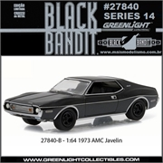 BLACK BANDIT 14 - 1973 AMC Javelin - Greenlight - 1/64